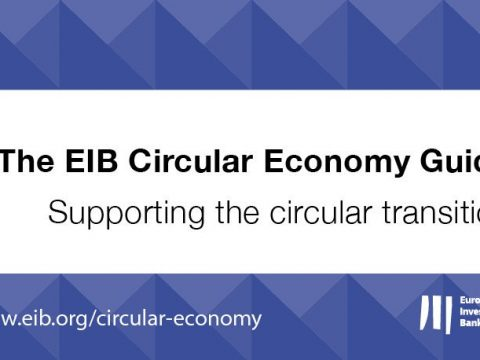 , The EIB Circular Economy Guide – Supporting the circular transition, The Circular Economy