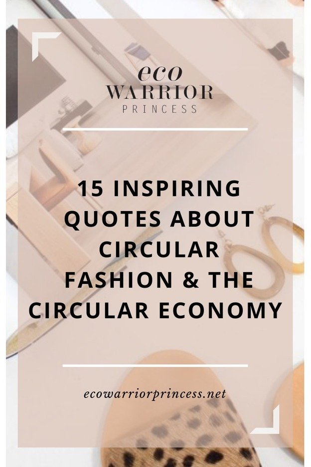 , 15 Inspiring Quotes About Circular Fashion and the Circular Economy, The Circular Economy, The Circular Economy