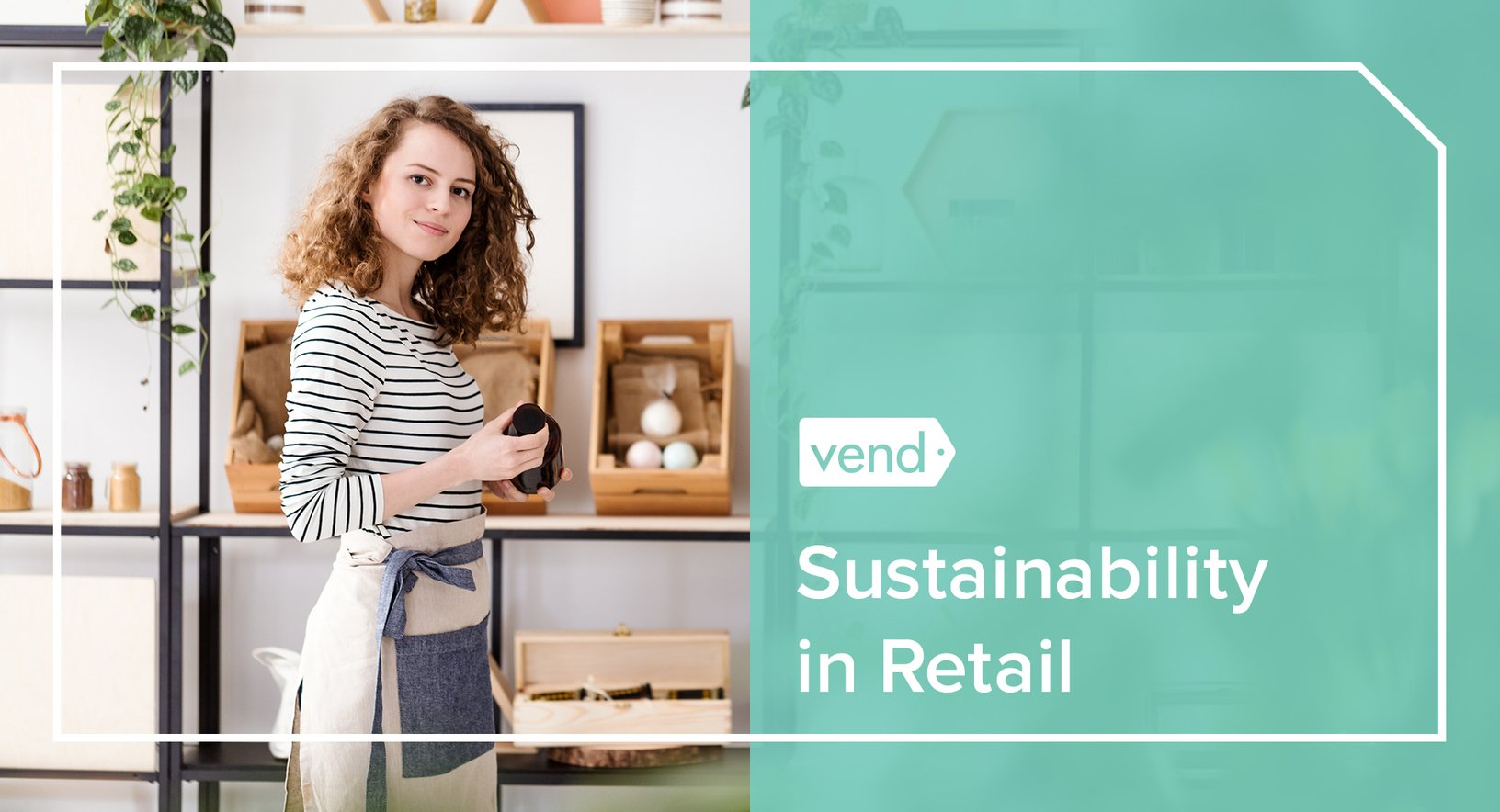 Sustainability in Retail: 4 Ways to Make Your Business More Sustainable, The Circular Economy