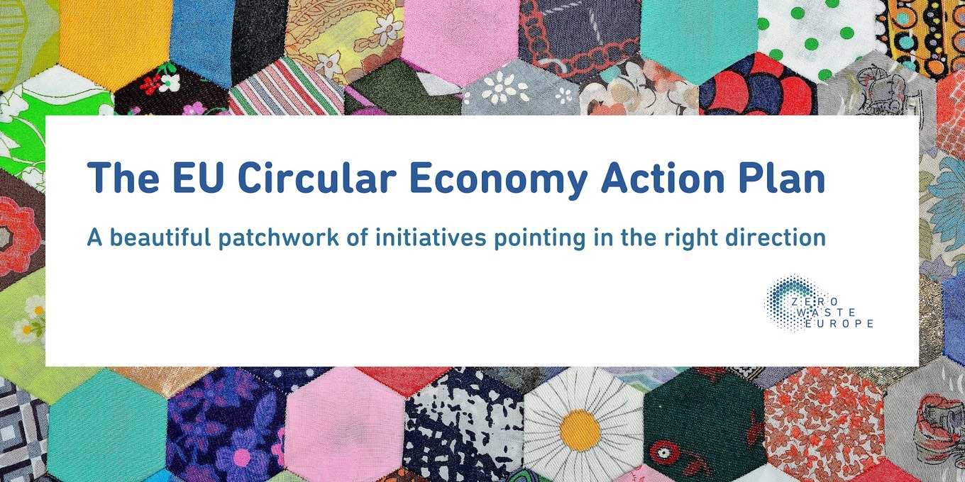 , Press Release: The Circular Economy Action Plan, a beautiful patchwork of initiatives pointing in the right direction, The Circular Economy, The Circular Economy