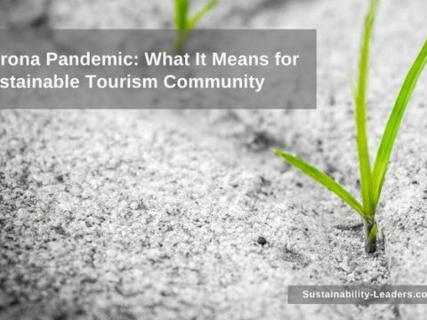 , What Coronavirus Pandemic Means for Sustainable Tourism Community | Sustainability Leaders Project, The Circular Economy
