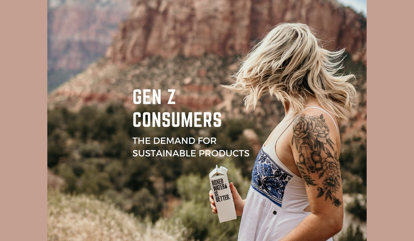 , Gen Z consumers want sustainable products –, The Circular Economy