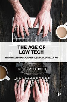 , The Age of Low Tech – Towards a Technologically Sustainable Civilization, By Philippe Bihouix, The Circular Economy